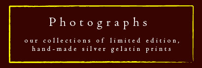 Photograph Galleries - our collections of limited edition, hand-made silver gelatin prints